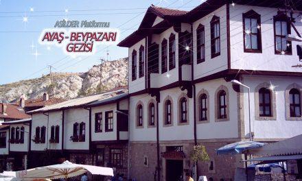 Asilder Platformu Ayaş-Beypazarı Gezisi (Ankara'nın Manevi Şahsiyetleri Ziyareti)